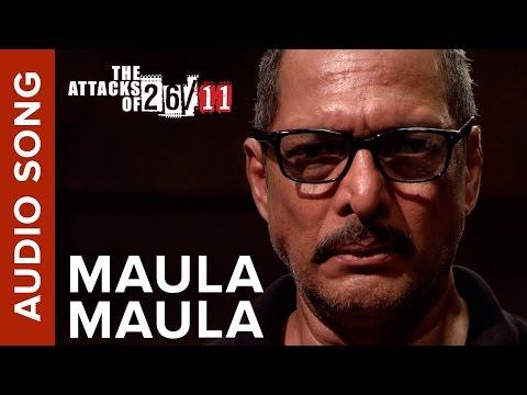 Maula Maula (Audio Song) | The Attacks Of 26/11 ft. Nana Patekar & Sanjeev Jaiswal