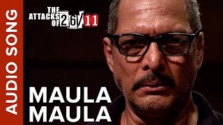 maula-maula-audio-song-the-attacks-of-26-11-ft-nana-patekar-sanjeev-jaiswal