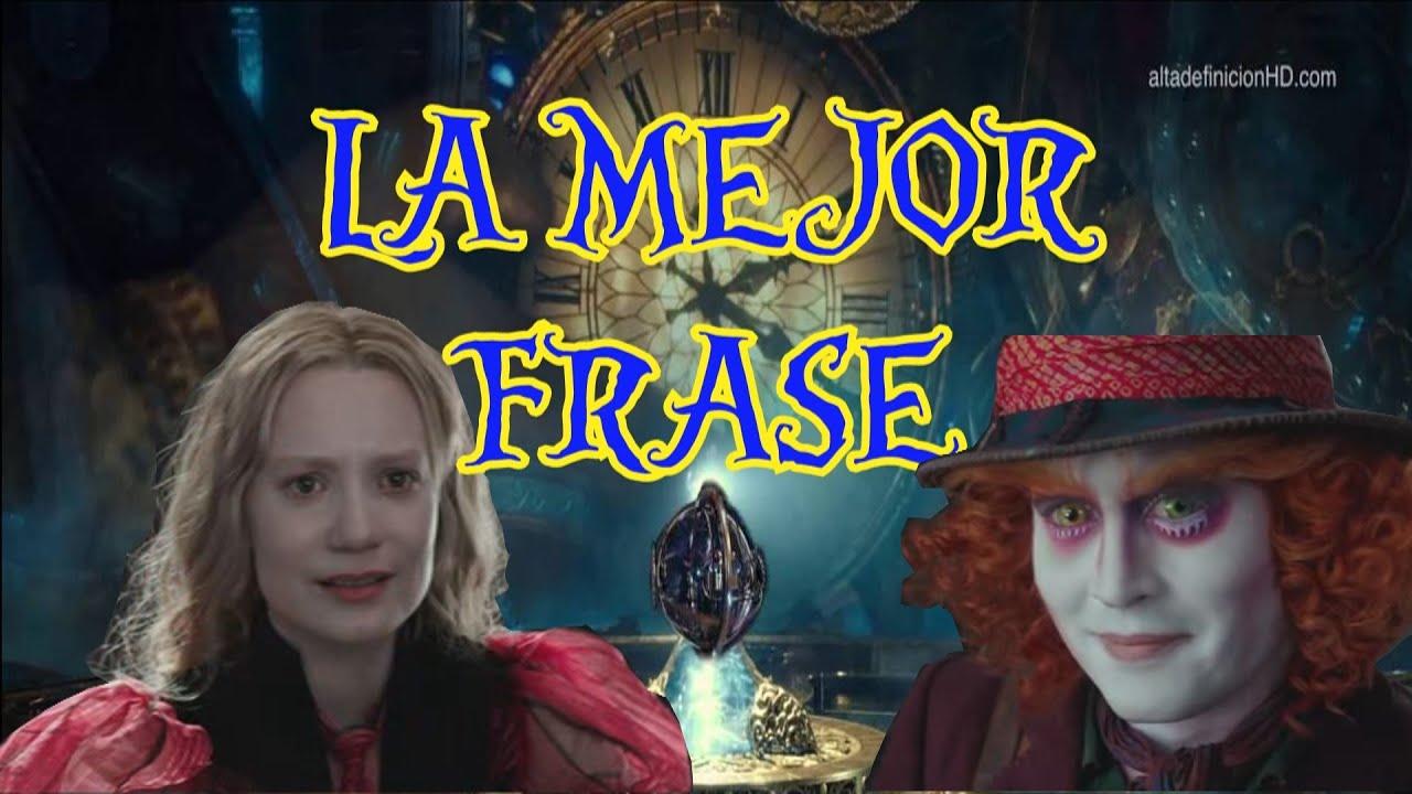 La Mejor Frase Del Mundo Alicia A Traves Del Espejo