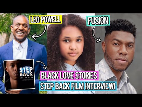 Black Love Stories with Fusion, Leo Powell and Inspiring Vanessa - Step Back Film