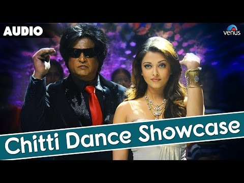 Chitti Dance Showcase Full Audio Song | Rajnikant, Aishwarya Rai |