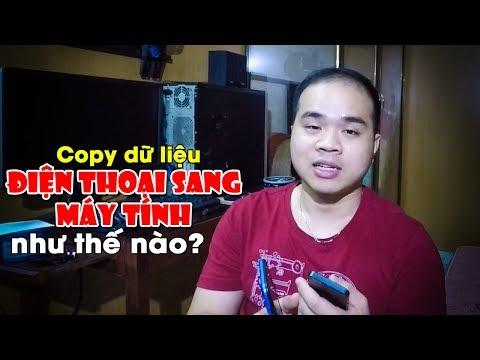Chu Đặng Phú HƯỚNG DẪN CHÉP DỮ LIỆU TỪ ĐIỆN THOẠI SANG MÁY TÍNH (COPY DATA FROM ANDROID/IOS TO PC)
