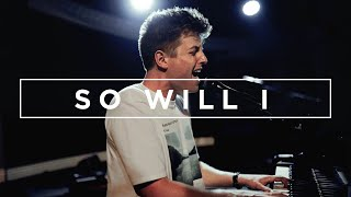 So Will I (100 Billion X) [Hillsong UNITED Cover] - Andrew Griggs