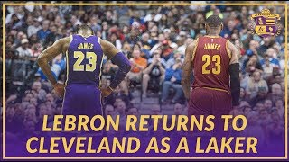 Lakers News: LeBron James Returns To Cleveland as a Los Angeles Laker
