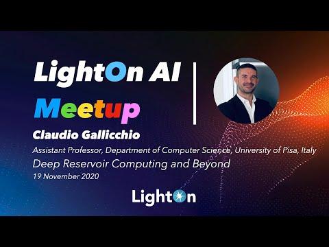 LightOn AI Meetup #8: Deep Reservoir Computing and Beyond with Claudio Gallicchio