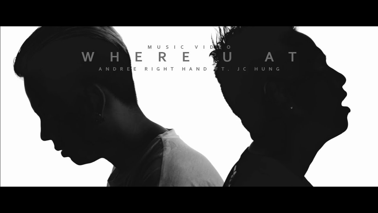 Download Andree Right Hand x JC Hưng   WHERE U AT [Official MV]