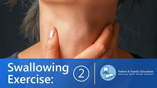Swallowing Exercises - Keep the muscles in your mouth moving (Exercise 2)