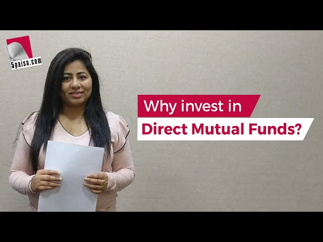 Why invest in Direct Mutual Funds? - 5paisa