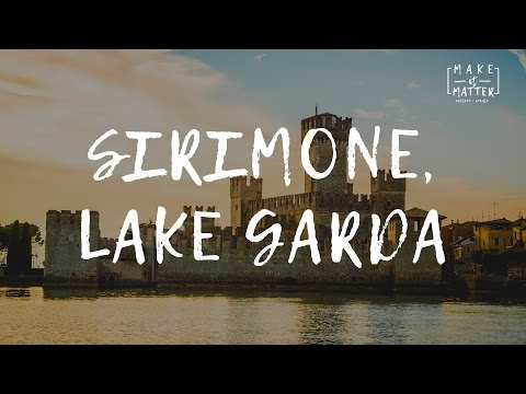 Sirimone, Lake Garda Travel Guide Video - Make it Matter