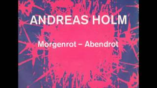Amdreas Holm, Morgenrot Abendrot
