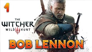 The Witcher 3 : Bob Lennon - Ep. 1 : En route vers l
