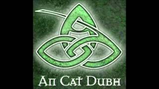 Watch An Cat Dubh As I Roved Out video