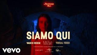 Vasco Rossi - Siamo Qui (Visual Video)