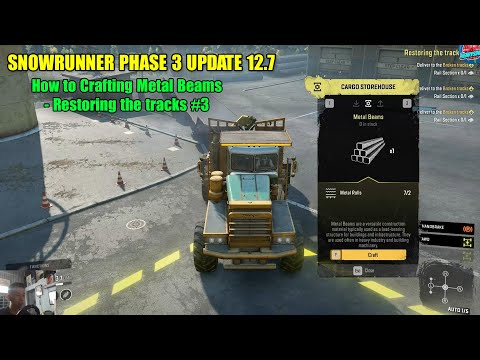 SnowRunner Phase 3 Update 12.7 – How to Crafting Metal Beams – Restoring the tracks #3
