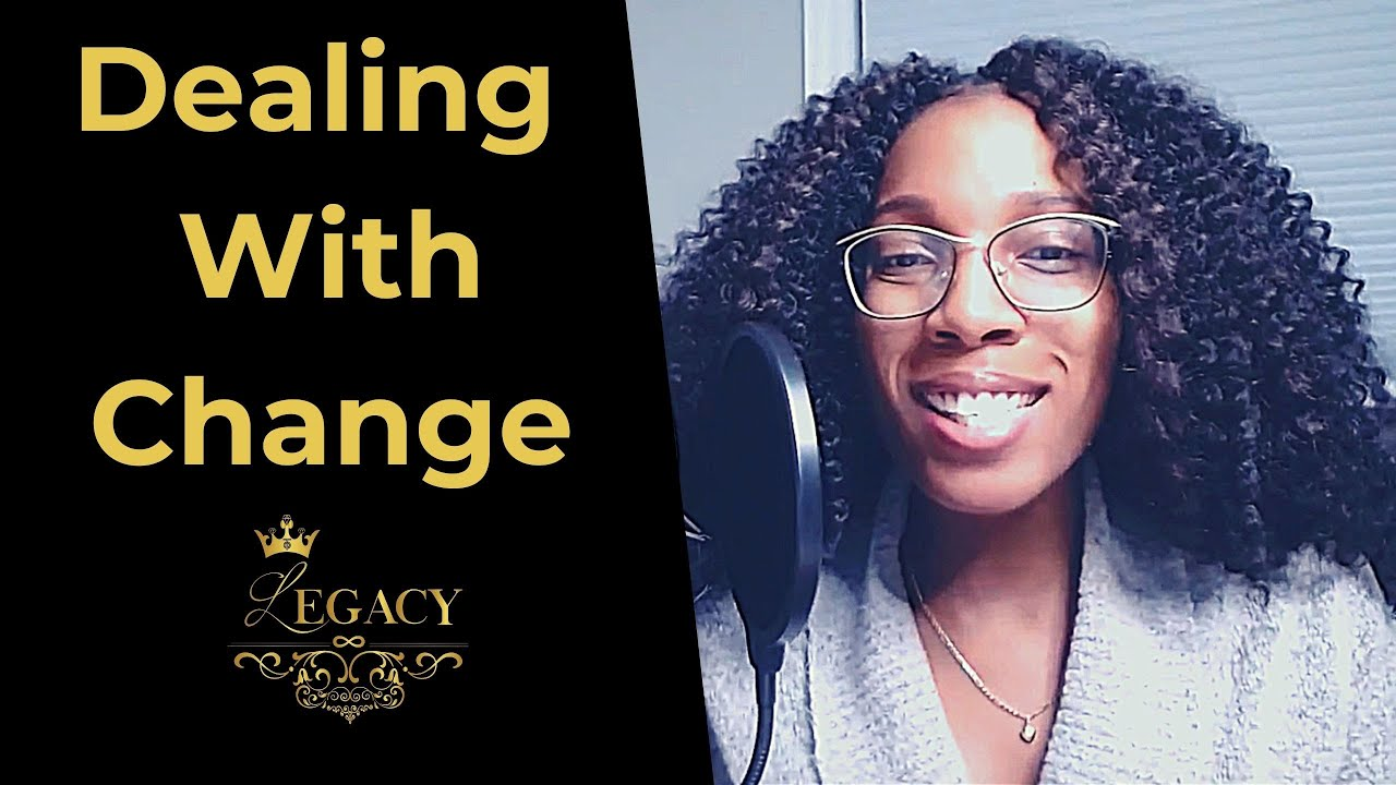 EMBRACING CHANGE - The Legacy Podcast #35