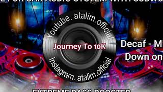 Car Subwoofer Test Music Decaf - MihkalDown on me Extreme Bass Boosted [ atalim official ]