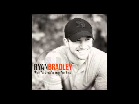 Ryan Bradley - Wish You Could See Your Face (Audio)