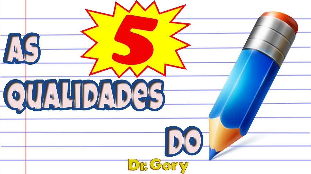 As 5 Qualidades Do Lápis