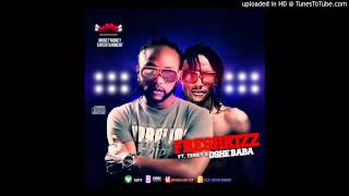 FRESHKIZZ FT TERRY G  - OSHE BABA