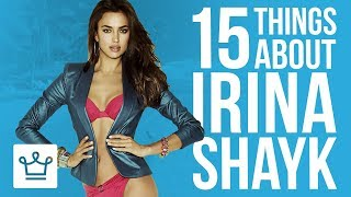 15 Things You Didnt Know About Irina Shayk