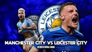 MAN CITY VS LEICESTER CITY LIVE WATCHALONG