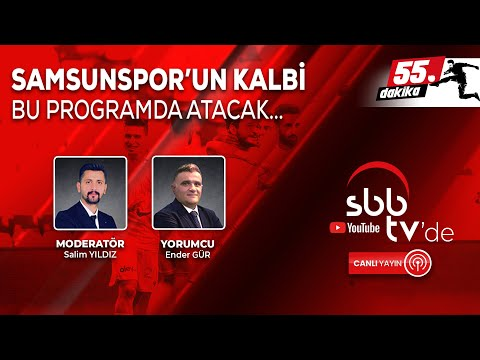55. DAKİKA - Yılport Samsunspor'daki son gelişmeler