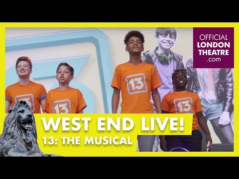 West End LIVE 2017: 13 The Musical