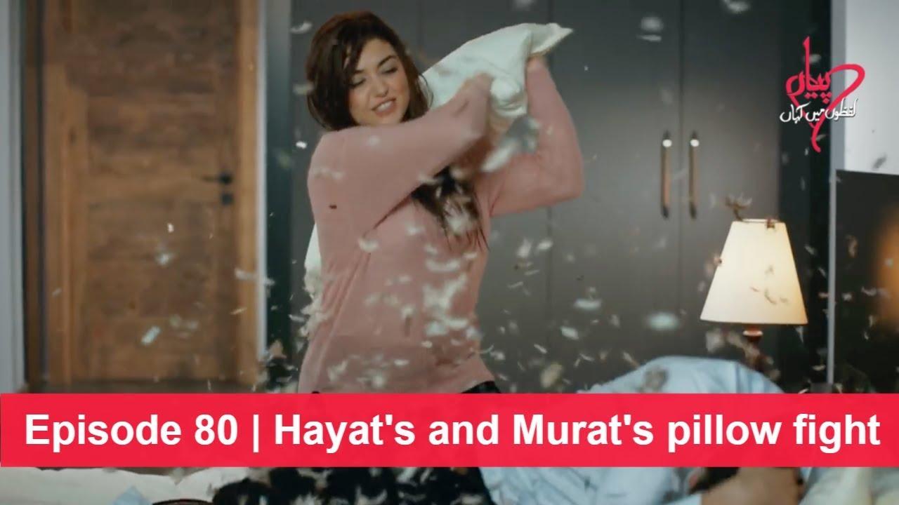 Pyaar Lafzon Mein Kahan Episode 80 | Hayat's and Murat's pillow fight