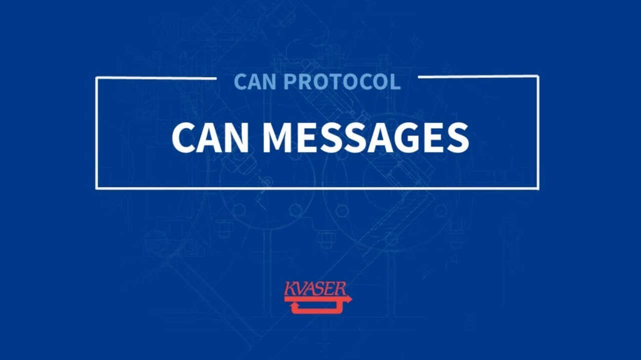 Kvaser CAN Protocol Course: CAN Message Types (Part 2)