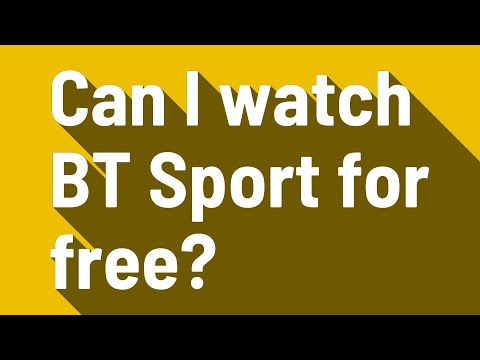 Can I Watch BT Sport For Free?