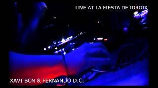 XAVI BCN & FERNANDO D.C.  LIVE AT LA FIESTA DE IDROIX