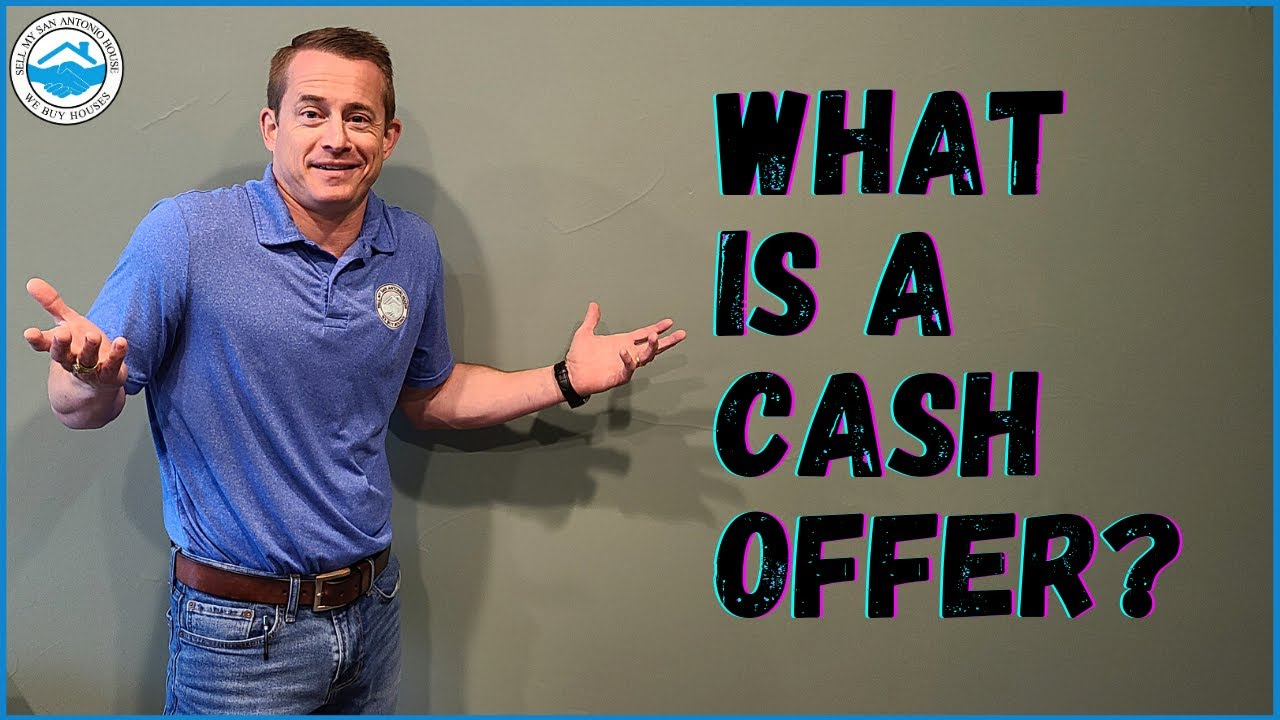 What is a Cash Offer? | Sell My San Antonio House