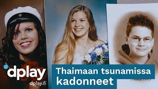 Kadonneet Suomi | Thaimaan tsunamissa kadonneet | Dplay.fi
