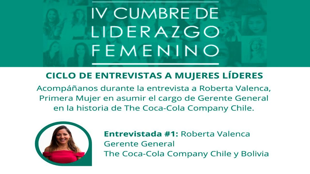 Entrevista Mujeres Líderes: #1 Roberta Valenca, Gerente General The Coca-Cola Company Chile/Bolivia