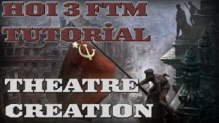 hearts of iron 3 for the motherland theatre creation tutorial