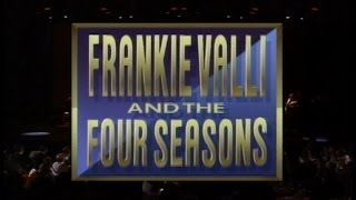 Frankie Valli & The Four Seasons -