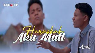 Download lagu Arief - HARUSKAH AKU MATI   //   Aku mengalah kerana cinta kamu sengaja menggores luka