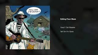 Yusuf / Cat Stevens – Editing Floor Blues | Tell 'Em I'm Gone
