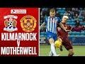 Kilmarnock - Motherwell Highlights