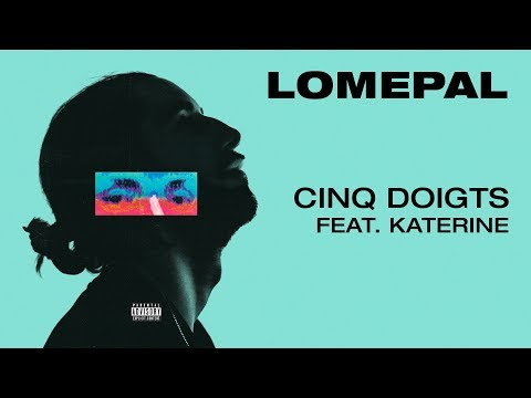 Lomepal - Cinq doigts feat. Katerine (lyrics video)