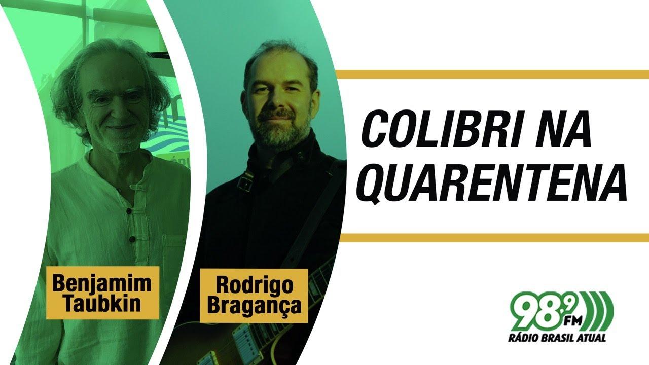 """Rádio Brasil Atual - """"Colibri na Quarentena"""""""