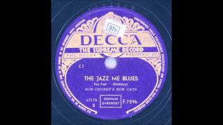 BOB CROSBY´S BOB CATS - THE JAZZ ME BLUES