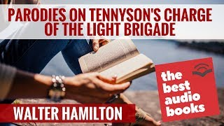 Parodies on Tennyson's Charge of the Light Brigade by Walter Hamilton - Audiobook
