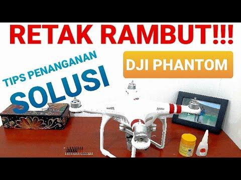 Фото DJI PHANTOM RETAK RAMBUT!!! Cara Mengatasi dan Solusi | [DroneVlog4] |