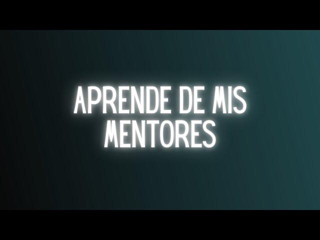 ¿Quieres aprender de todos mis mentores?