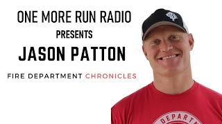Jason Patton (Fire Department Chronicles) on One More Run Radio