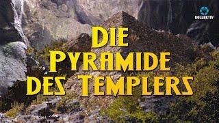 Die Pyramide des Templers - Eine Chronik von Erkenntnissen