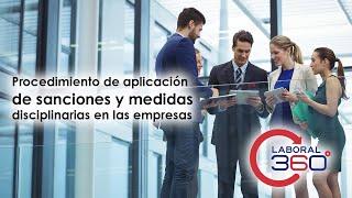 Procedimiento de aplicación de sanciones y medidas disciplinarias en las empresas   Laboral 360