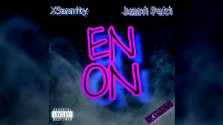 Gambar cover XSannity & Juani Pati - EN ON (Audio Official)