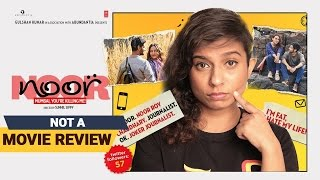 Noor | Not A Movie Review | Sucharita Tyagi